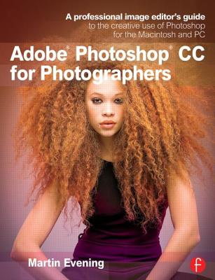 Adobe Photoshop Cc for Photographers By Evening, Martin