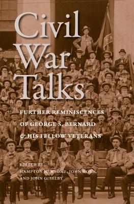 Civil War Talks By Newsome, Hampton (EDT)/ Horn, John (EDT)/ Selby, John G. (EDT)