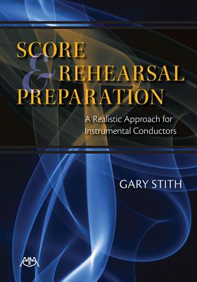 Score and Rehearsal Preparation By Stith, Gary