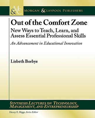 Morgan & Claypool Out of the Comfort Zone: New Ways to Teach, Learn, and Assess Essential Professional Skills -- An Advancement in Educational Inn at Sears.com